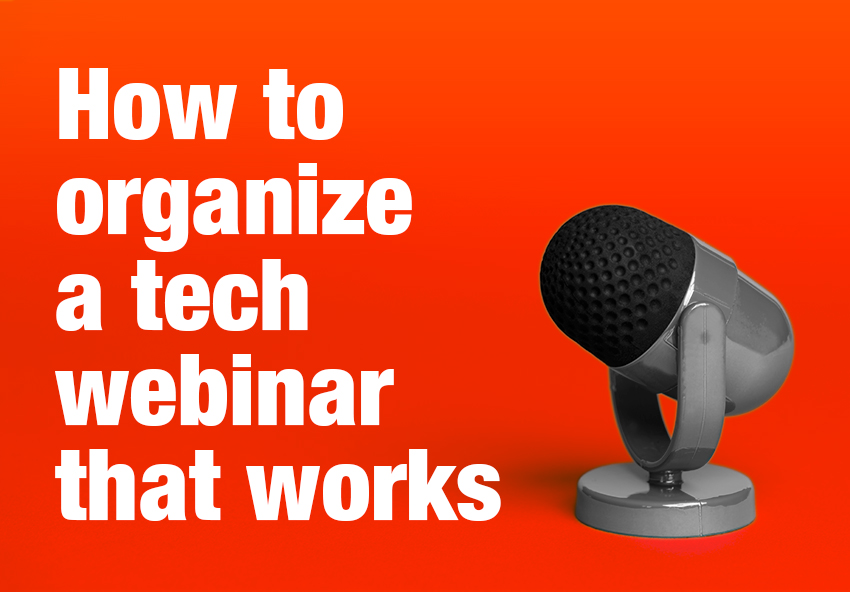 How to organize a tech webinar that works